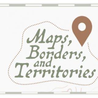 Maps, Borders, Territories